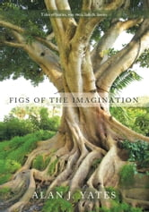 Figs of the Imagination - Tales of bairns, wee men, lads and lassies ebook by Alan J. Yates