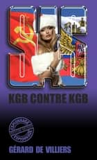 SAS 105 KGB contre KGB ebook by Gérard de Villiers