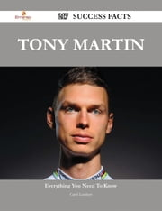 Tony Martin 217 Success Facts - Everything you need to know about Tony Martin ebook by Carol Lambert