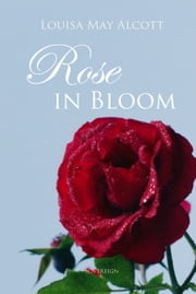 Rose in Bloom ebook by Louisa Alcott