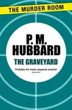 The Graveyard ebook by P. M. Hubbard