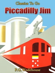 Piccadilly Jim - Revised Edition of Original Version ebook by P. G. Wodehouse