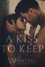 A Kiss to Keep ebook by Willow Winters, W. Winters