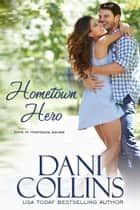 Hometown Hero ebook by Dani Collins