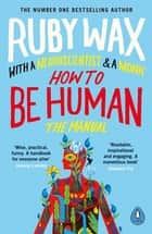 How to Be Human - The Manual eBook by Ruby Wax