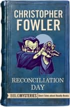 Reconciliation Day ebook by Christopher Fowler