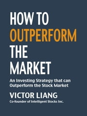 How to Outperform the Market ebook by Victor Liang
