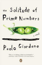 The Solitude of Prime Numbers - A Novel ebook by Paolo Giordano