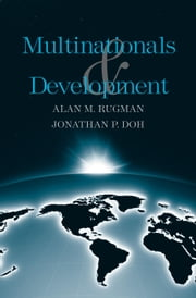 Multinationals and Development ebook by Rugman, Alan M., Professor