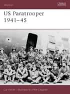 US Paratrooper 1941–45 ebook by Mike Chappell, Carl Smith