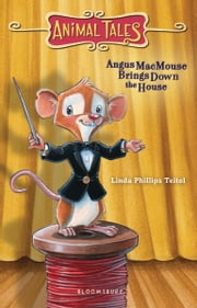 Angus MacMouse Brings Down the House ebook by Linda Phillips Teitel,Guy Francis