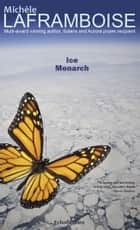 Ice Monarch ebook by Michèle Laframboise