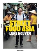 Street Food Asia ebook by Luke Nguyen