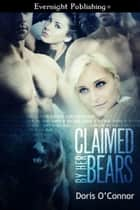 Claimed by Her Bears ebook by Doris O'Connor