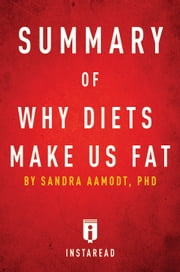 Why Diets Make Us Fat - by Sandra Aamodt | Summary & Analysis ebook by Instaread