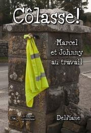 Côlasse ! ebook by Delfiane