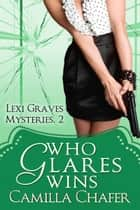 Who Glares Wins ebook by Camilla Chafer