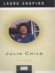 Julia Child - A Life ebook by Laura Shapiro