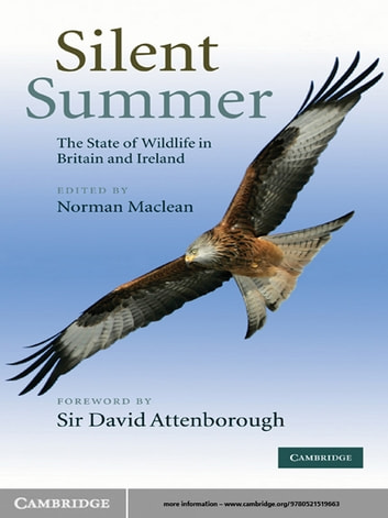 Silent Summer - The State of Wildlife in Britain and Ireland ebook by