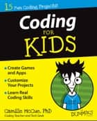 Coding For Kids For Dummies ebook by Camille McCue