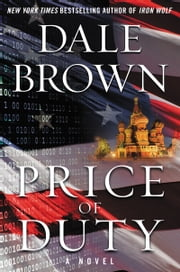 Price of Duty - A Novel ebook by Dale Brown