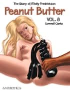 The Diary of Molly Fredrickson: Peanut Butter - Vol. 8 ebook by Cornnell Clarke