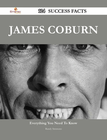 James Coburn 124 Success Facts - Everything you need to know about James Coburn ebook by Randy Simmons