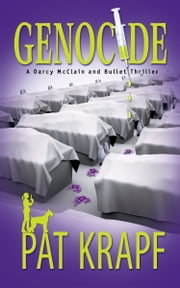 GENOCIDE - A Darcy McClain and Bullet Thriller ebook by PAT KRAPF