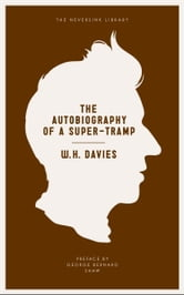The Autobiography of a Super-Tramp ebook by W.H. Davies,George Bernard Shaw