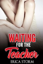 Waiting For The Teacher ebook by Erica Storm