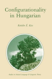 Configurationality in Hungarian ebook by Katalin E. Kiss