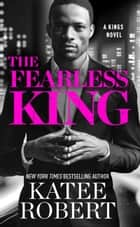 The Fearless King ebook by Katee Robert