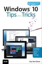 Windows 10 Tips and Tricks (includes Content Update Program) ebook by Guy Hart-Davis