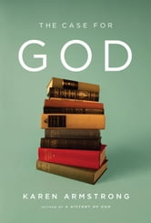 The Case for God ebook by Karen Armstrong