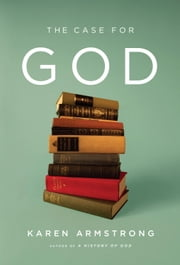 The Case for God ebook by Kobo.Web.Store.Products.Fields.ContributorFieldViewModel
