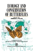 Ecology and Conservation of Butterflies ebook by Andrew Pullin