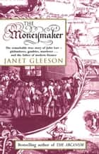 The Moneymaker ebook by Janet Gleeson