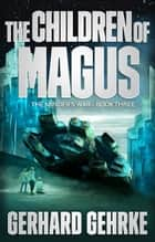 The Children of Magus ebook by Gerhard Gehrke