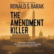 Amendment Killer, The - A Brooks/Lotello Thriller audiobook by Ronald S. Barak