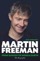 Martin Freeman - From Slough to Middle Earth ebook by Nick Johnstone