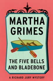 The Five Bells and Bladebone ebook by Martha Grimes