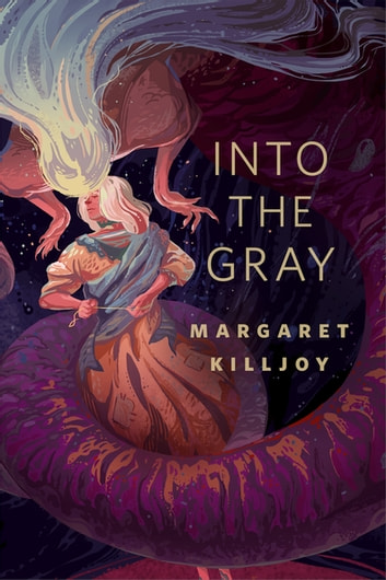 Into the Gray - A Tor.com Original ebook by Margaret Killjoy