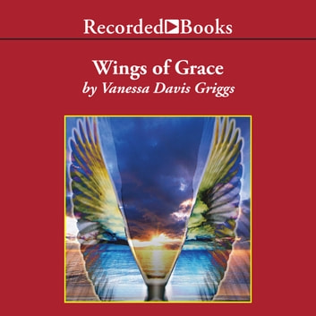 Wings of Grace audiobook by Vanessa Davis Griggs