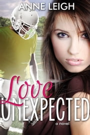 Love Unexpected ebook by Anne Leigh