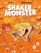 Shaker Monster (Tome 3) - Joyeux bazar ! ebook by Mathilde Domecq, Mr Tan, Mathilde Domecq