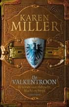 De valkentroon ebook by Karen Miller, Willie van der Kuil