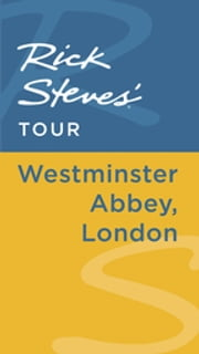 Rick Steves' Tour: Westminster Abbey, London ebook by Rick Steves,Gene Openshaw