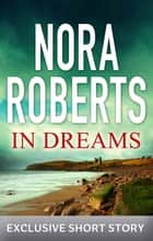 In Dreams - An Intimate Portrait of Roy Orbison: The Authorized Story ebook by Nora Roberts