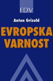 Evropska varnost ebook by Anton Grizold