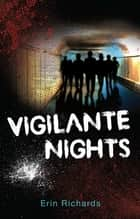 Vigilante Nights ebook by Erin Richards